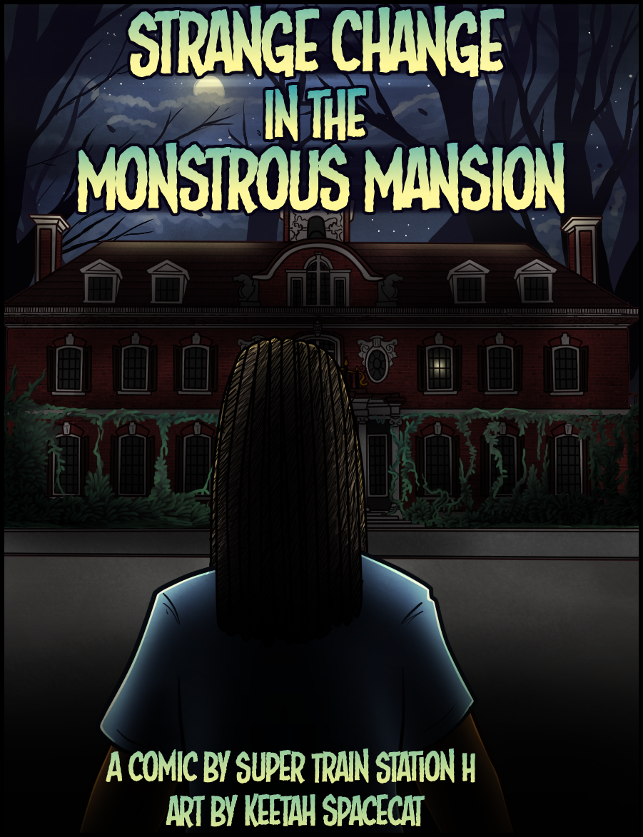 Strange Change in the Monstrous Mansion! by Spacecat